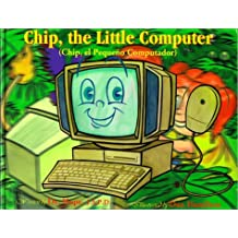 Chip,: The Little Computer (Life Lessons (Alpine Bilingual Hardcover))