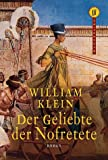 Der Geliebte der Nofretete - William Klein