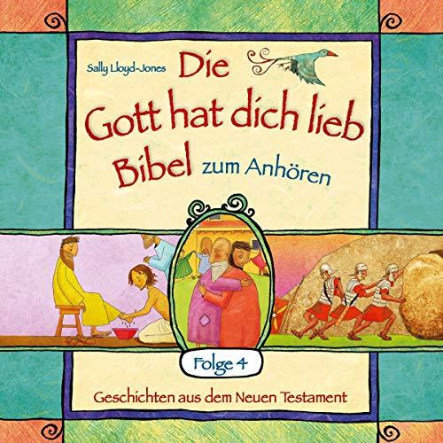 Die Gott hat dich lieb Bibel zum Anhören (4): Geschichten aus dem Neuen Testament