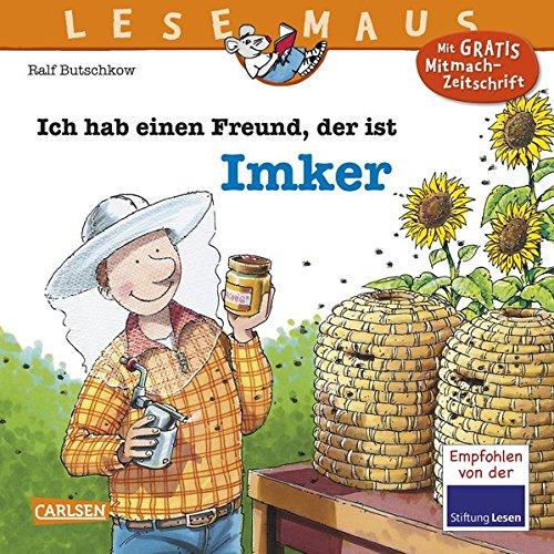 Ich hab einen Freund, der ist Imker (LESEMAUS, Band 121)