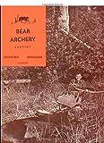 Die besten Bear Archery Archery Bows - Bear Archery Company Catalog 20 (Bear Archery Catalogs) Bewertungen