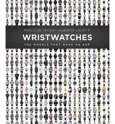 Portada del libro [(Wrist Watches)] [ By (author) Paolo De Vecchi, By (author) Alberto Uglietti ] [November, 2014]