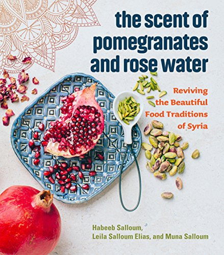 The Scent Of Pomegranates And Rose Water por Habeeb Salloum