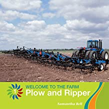 Plow and Ripper (21st Century Basic Skills Library: Welcome to the Farm)
