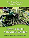 How to Build a Keyhole Garden (The TransFarmer Builder Series)