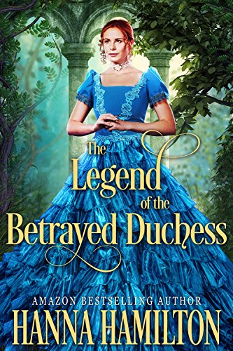 The Legend of the Betrayed Duchess: A Historical Regency Romance Novel