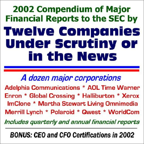 2002-compendium-of-major-financial-reports-to-the-sec-by-twelve-companies-under-scrutiny-or-in-the-n
