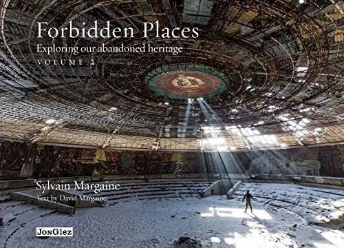 Forbidden Places: Exploring Our Abandoned Heritage.