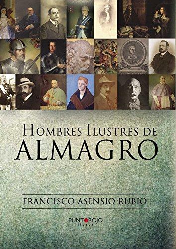 Hombres ilustres de Almagro por Francisco Asensio Rubio