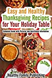 Easy and Healthy Thanksgiving Recipes for Your Holiday Table: Complete Guide with Pictures and Nutritional Information