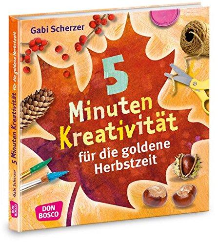 5 Minuten Kreativität für die goldene Herbstzeit (Kinder, Kunst und Kreativität) (Kunst Kreativität)