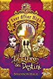 Ever After high - Il libro dei destini