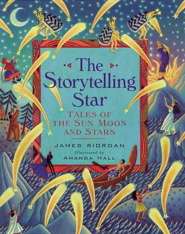 The storytelling star : tales of the sun, moon and stars