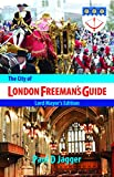 The City of London Freeman's Guide: Lord Mayor's Edition