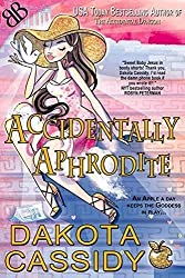 Accidentally Aphrodite (Accidentally Paranormal Series) by Dakota Cassidy (2016-01-26)
