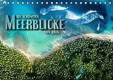 Die schönsten Meerblicke von oben (Tischkalender 2019 DIN A5 quer): Atemberaubende Luftaufnahmen von paradiesischen Küstenabschnitten, Stränden und (Monatskalender, 14 Seiten) (CALVENDO Natur)
