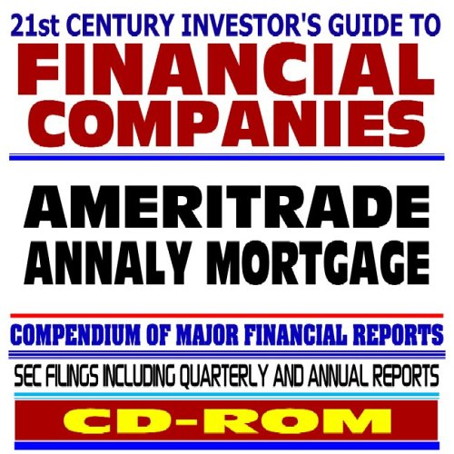21st Century Investor's Guide to Financial Companies: Ameritrade, Annaly Mortgage - SEC Filings (CD-ROM) (Ameritrade)