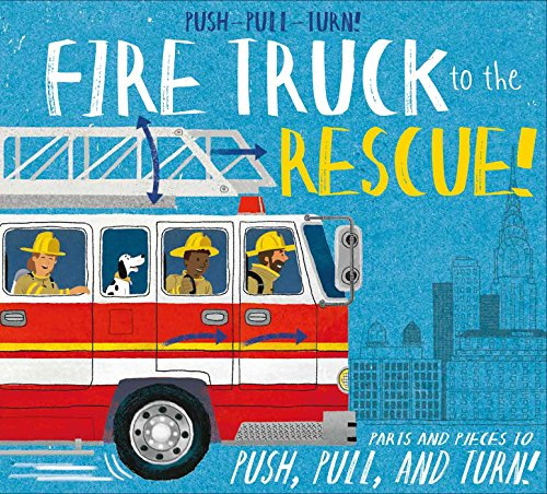 Push-Pull-Turn! Fire Truck to the Rescue!
