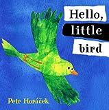 Hello, Little Bird