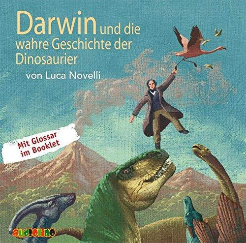 Download Darwin und die wahre Geschichte der Dinosaurier (Geniale Denker und Erfinder)