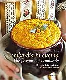 Milano in cucina - The flavours of Milan 80 ricette della tradizione lombarda - 80 traditional Lombard recipes