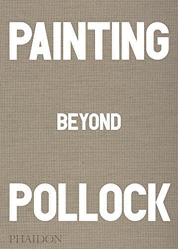 Painting Beyond Pollock (Arte)