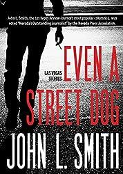 Even a Street Dog: Las Vegas Stories
