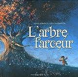 L'arbre farceur / Poly Bernatene   Bernatene, Poly (1972-....). Illustrateur