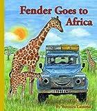 Fender Goes to Africa (Landybooks)