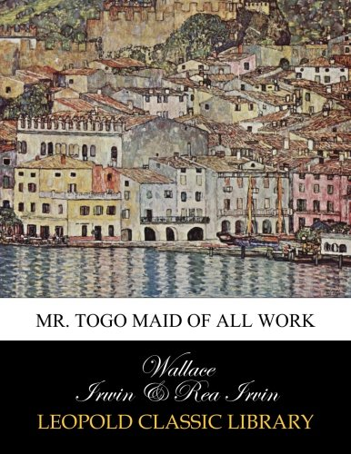 Mr. Togo maid of all work por Wallace Irwin