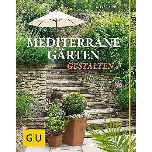 Mediterrane Gärten Gestalten garten anlegen amazon de