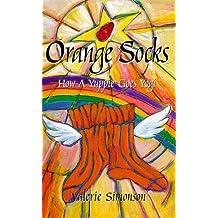 Orange Socks: How a Yuppie Goes Yogi