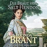 Die Braut von Salt Hendon: Historischer Roman aus der Georgianischen Ära: Salt-Hendon-Reihe 1