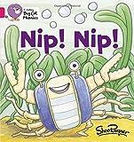 Nip Nip!: Band 01A/Pink A (Collins Big Cat Phonics)