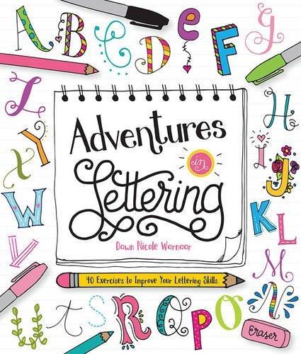 Adventures in Lettering: 40 exercises to improve your lettering skills par Dawn Nicole Warnaar