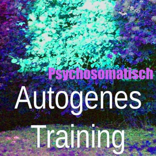 autogenes training vol 3 von psychosomatisch bei amazon. Black Bedroom Furniture Sets. Home Design Ideas