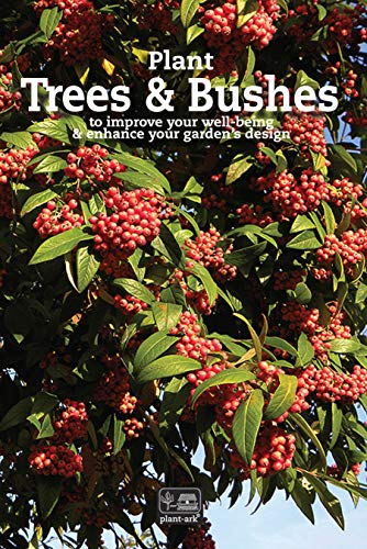 Plant Trees & Bushes: to improve your well-being & enhance your garden's design (Grow plants Book 2) (English Edition)