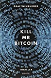 Image of Kill Mr Bitcoin: Thriller