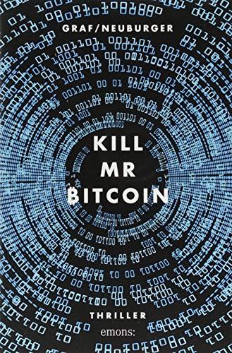 Buchseite und Rezensionen zu 'Kill Mr Bitcoin: Thriller' von Lisa Graf-Riemann
