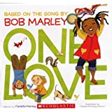 One Love: Bsed on the Song by Bob Marley