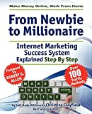 Telecharger Livres Make Money Online Work From Home From Newbie To Millionaire An Internet Marketing Success System Explained in Easy Steps by Self Made Millionaire Affiliate Marketing Covered by Christine Clayfield 1 Aug 2011 Paperback (PDF,EPUB,MOBI) gratuits en Francaise