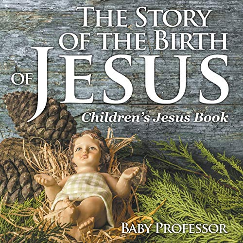 The Story of the Birth of Jesus | Children's Jesus Book