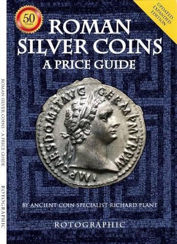 Roman Silver Coins: A Price Guide por Richard Plant