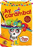 ¡Ay, caramba! - Sprache kreativ entdecken: Das Mitmachbuch für Spanisch-Freaks