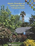Abiotic Disorders of Landscape Plants by Laurence R. Costello (2003-01-01)