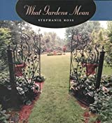[(What Gardens Mean)] [By (author) Stephanie Ross] published on (June, 2001)