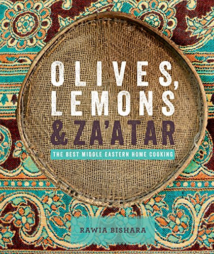 Olives, Lemons and Za'atar: The Best Middle Eastern Home Cooking (English Edition) por Rawia Bishara