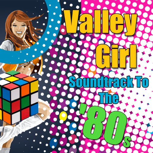 Valley Girl - Soundtrack To Th...