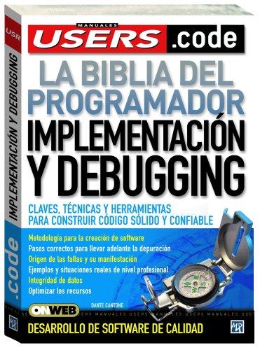 Implementacion Y Debugging/ Implementation and Debugging: La Biblia De La Programacion par  Dante Cantone