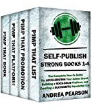 Self-Publish Strong Books 1-4: The Complete How-To Guide for Building a Rock-Solid Platform, Accelerating Your Author Brand, and Creating a Successful Newsletter List